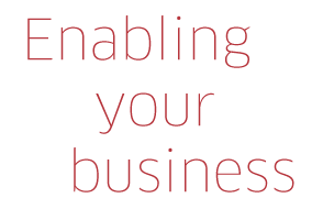 Enabling your business